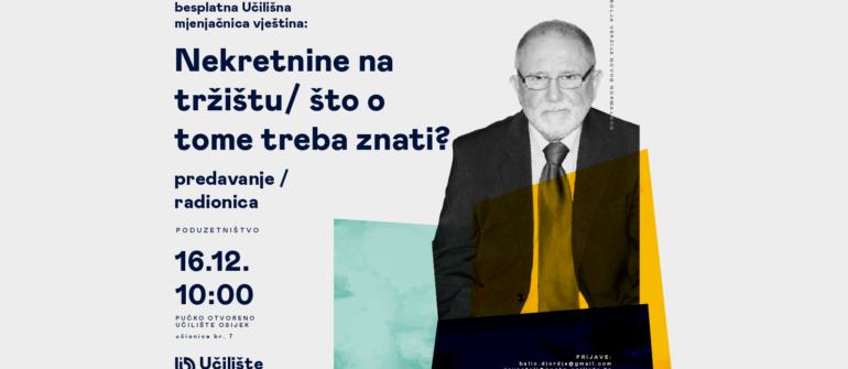NEKRETNINE NA TRŽIŠTU/ŠTO O TOME TREBA ZNATI?: predavanje & radionica // Besplatna Učilišna mjenjačnica vještina